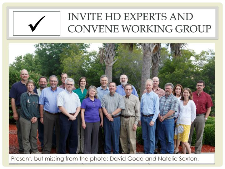 Invite HD Experts and Convene working group