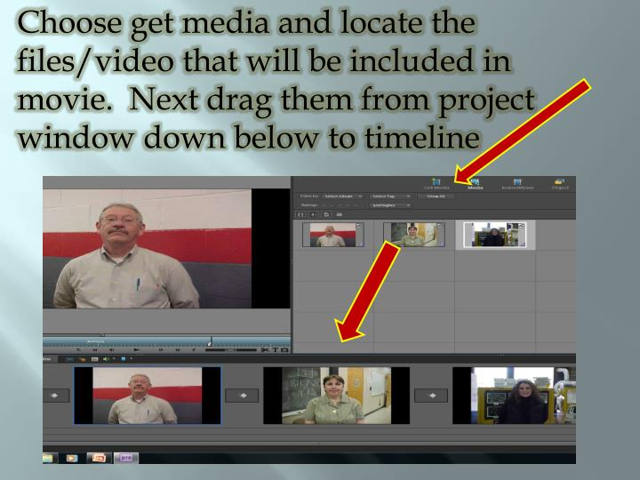 Choose get media and locate the files/video that will be included in movie.  Next drag them from project window down below to timeline