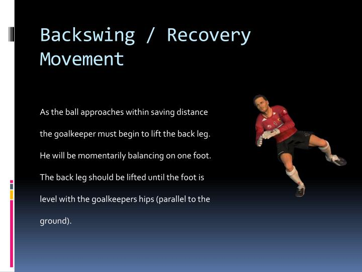 Backswing / Recovery Movement