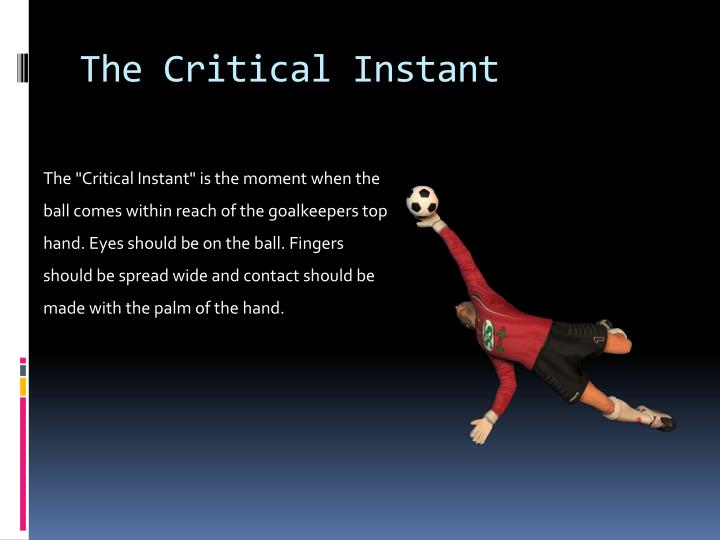 The Critical Instant