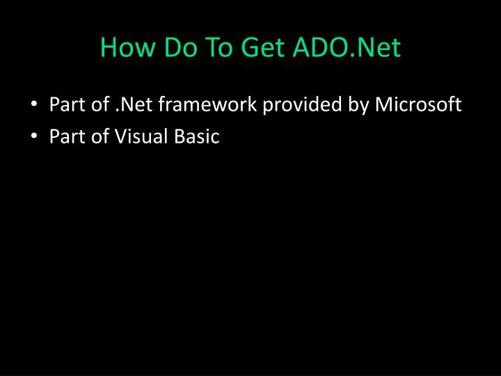 How do to get ado net