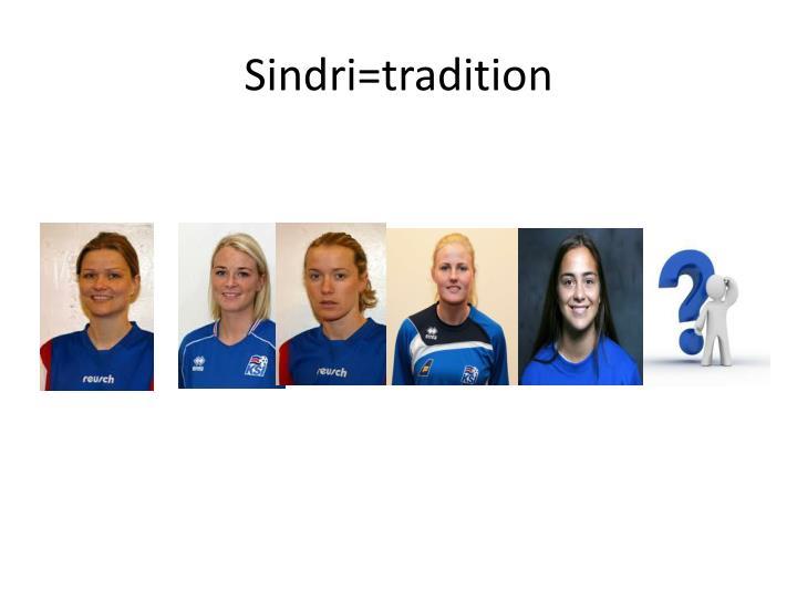 Sindri=tradition