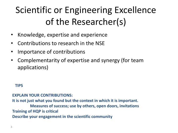 Scientific or engineering excellence of the researcher s