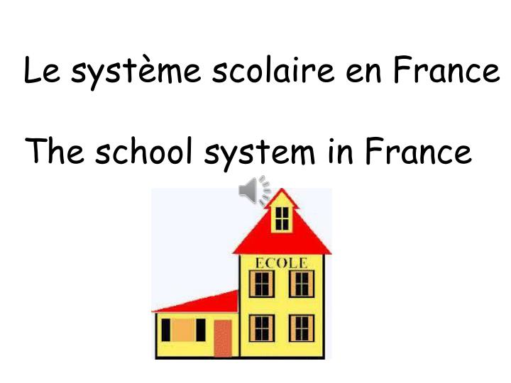 Le système scolaire en