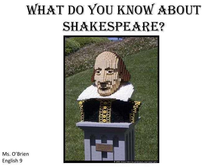 What do you know about shakespeare