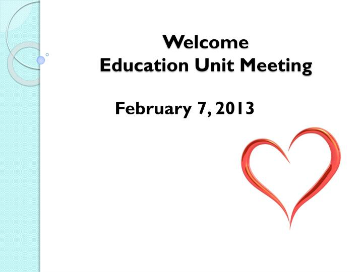 welcome education unit meeting n.