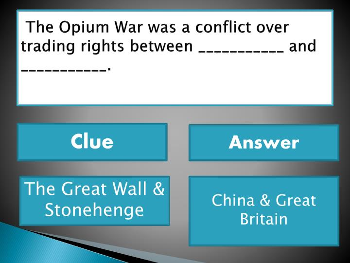 The Opium War was a conflict over trading rights between ___________ and ___________.