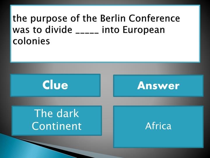 the purpose of the Berlin Conference was to divide _____ into European