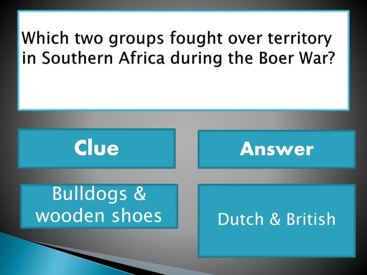 Which two groups fought over territory in Southern Africa during the Boer War?