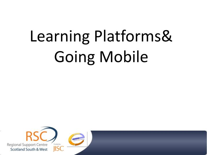 Learning platforms going mobile