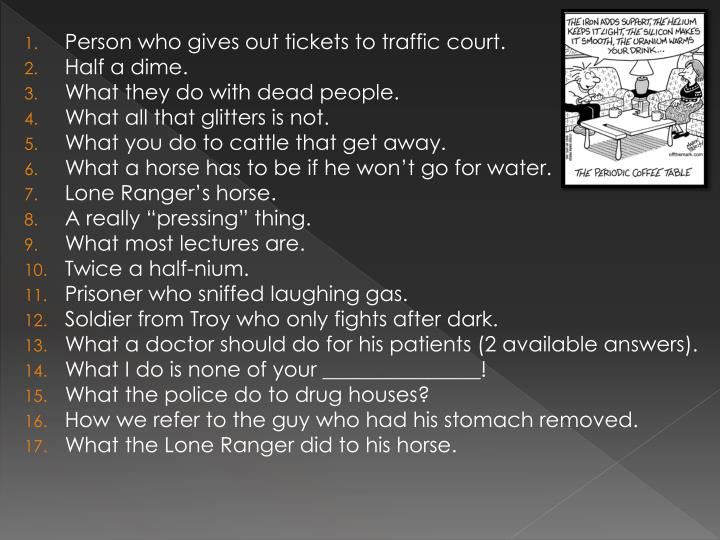 Person who gives out tickets to traffic court.