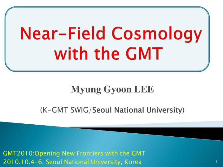 Near field cosmology with the gmt