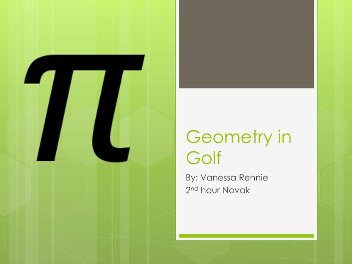Geometry in golf