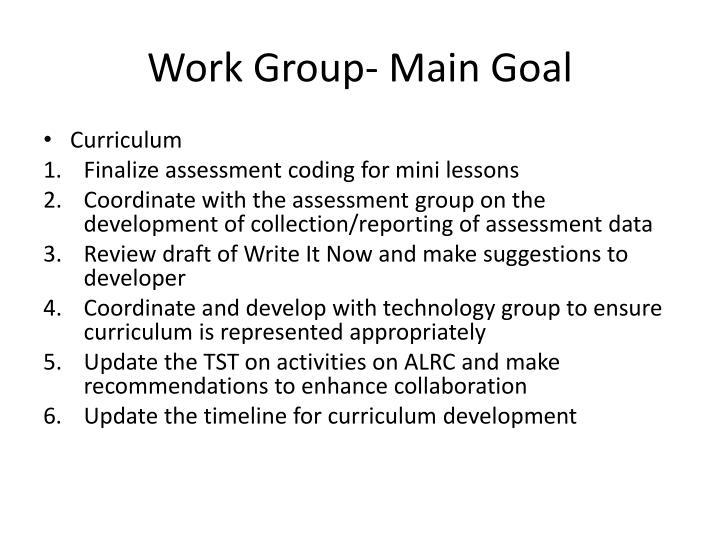 Work Group- Main Goal