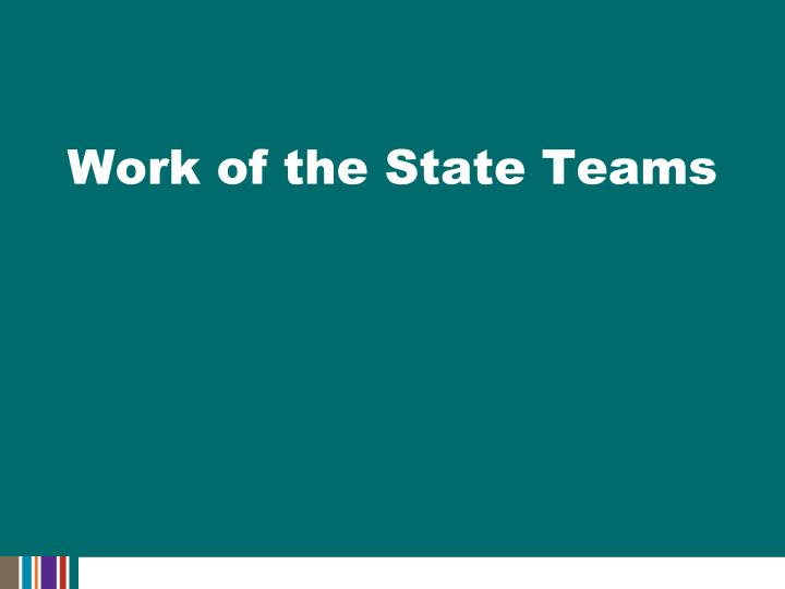 Work of the State Teams