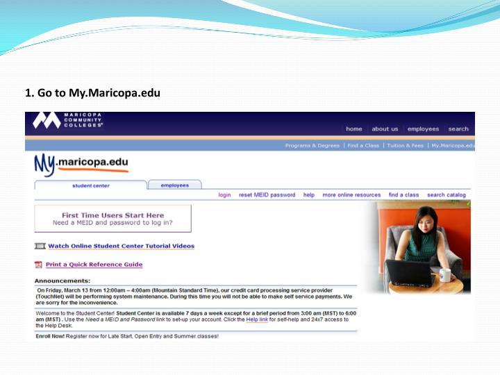 1. Go to My.Maricopa.edu