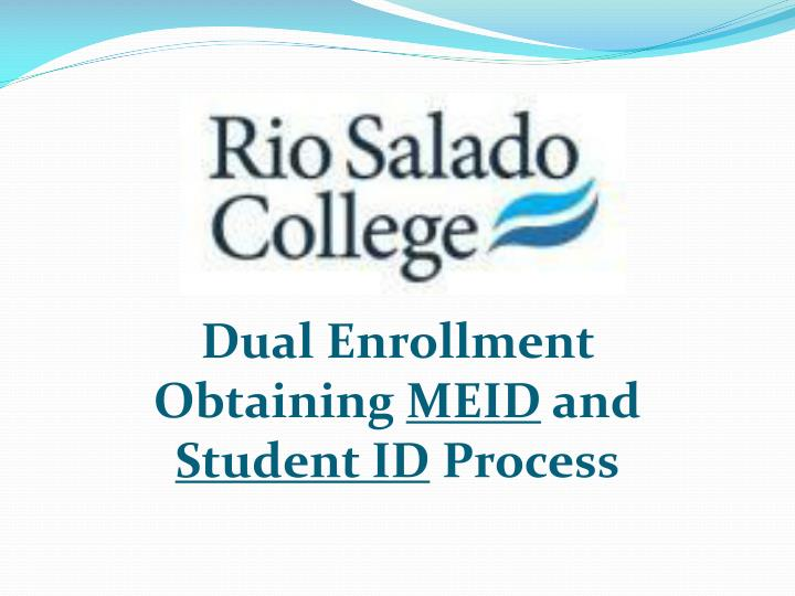 Dual enrollment obtaining meid and student id process