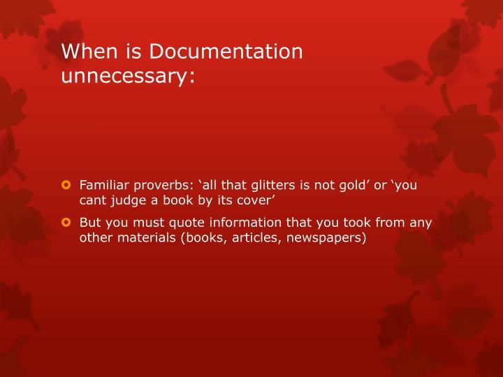 When is Documentation unnecessary: