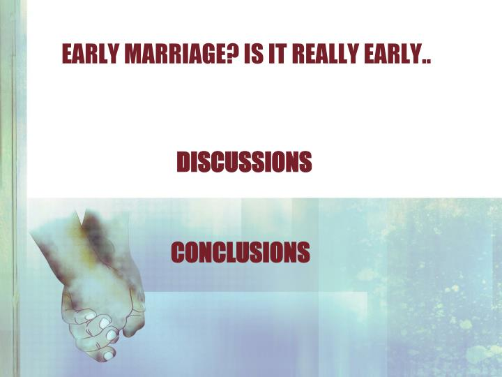 early marriage? is it really early..