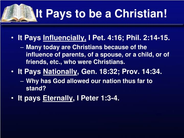 It Pays to be a Christian!