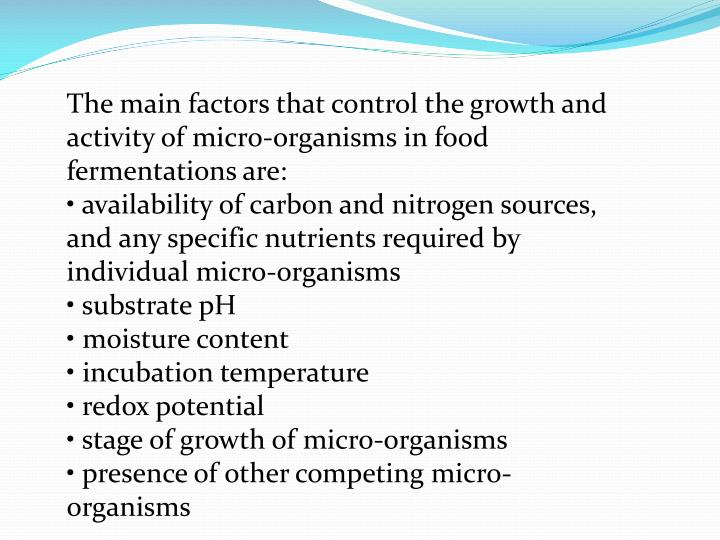 The main factors that control the growth and activity of micro-organisms in food