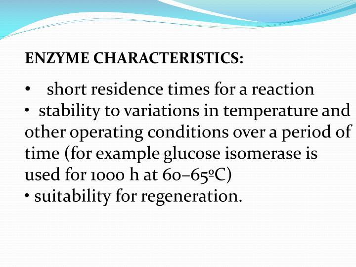 ENZYME CHARACTERISTICS: