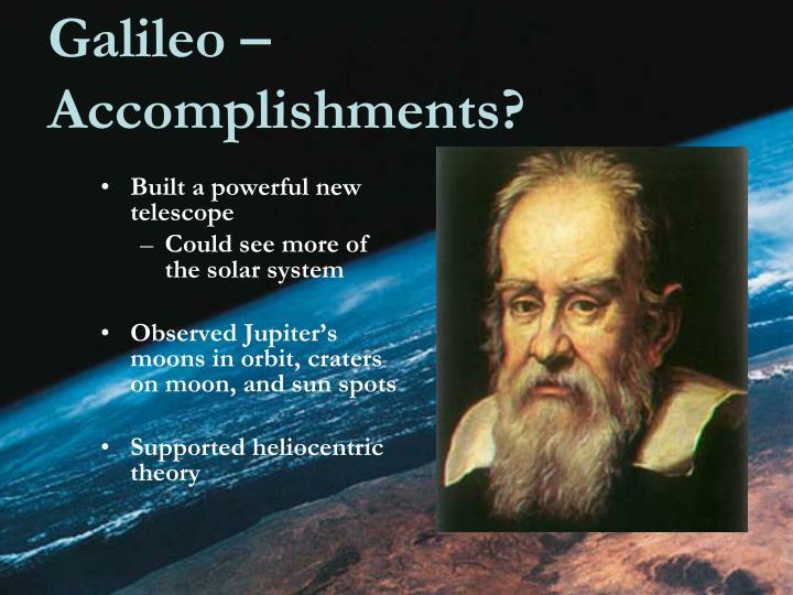 Galileo – Accomplishments?