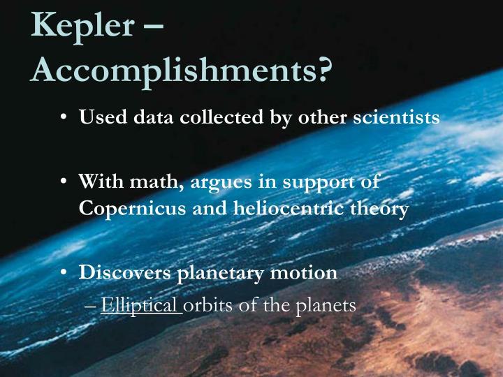 Kepler – Accomplishments?