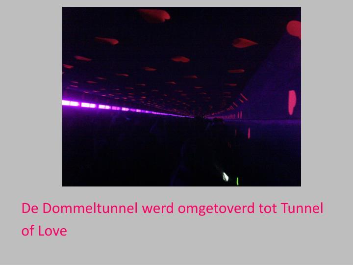 De Dommeltunnel werd omgetoverd tot Tunnel