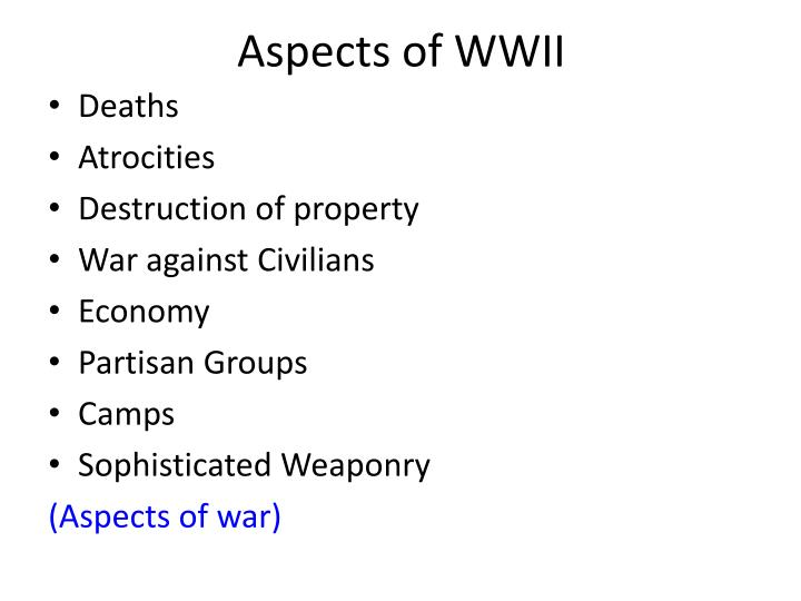 Aspects of WWII