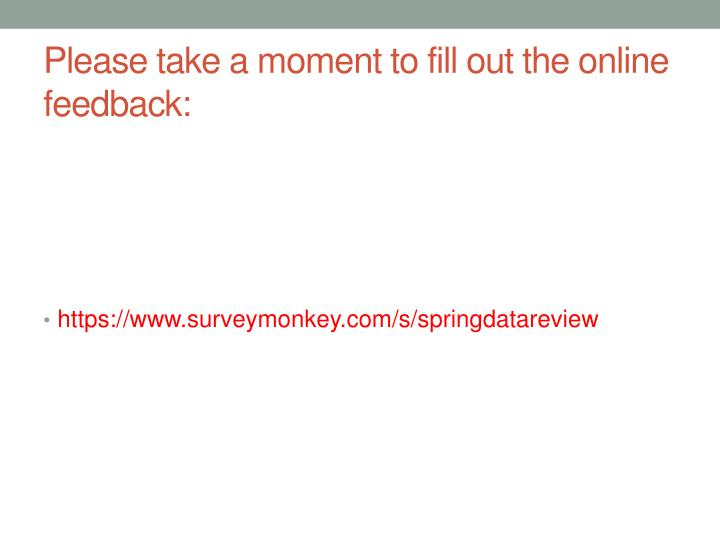 Please take a moment to fill out the online feedback: