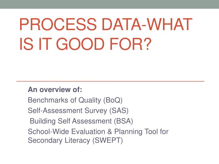 Process Data-What is it good for?