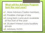 what will the advisory program look like next year