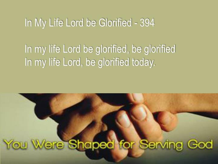 In My Life Lord be Glorified - 394