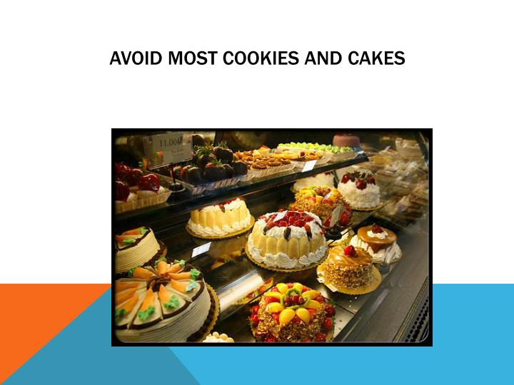 Avoid Most Cookies and Cakes