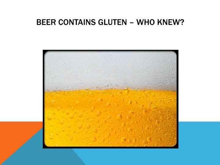 Beer Contains Gluten – Who Knew?