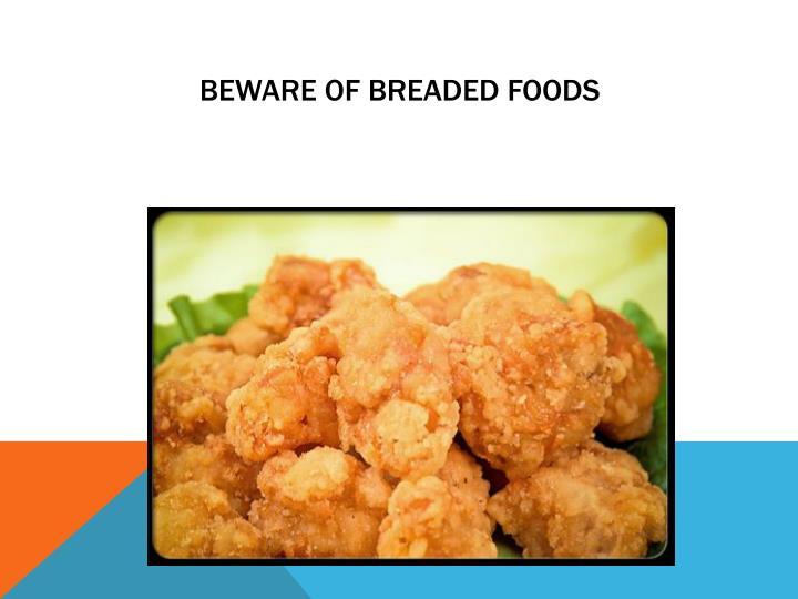 Beware of Breaded Foods