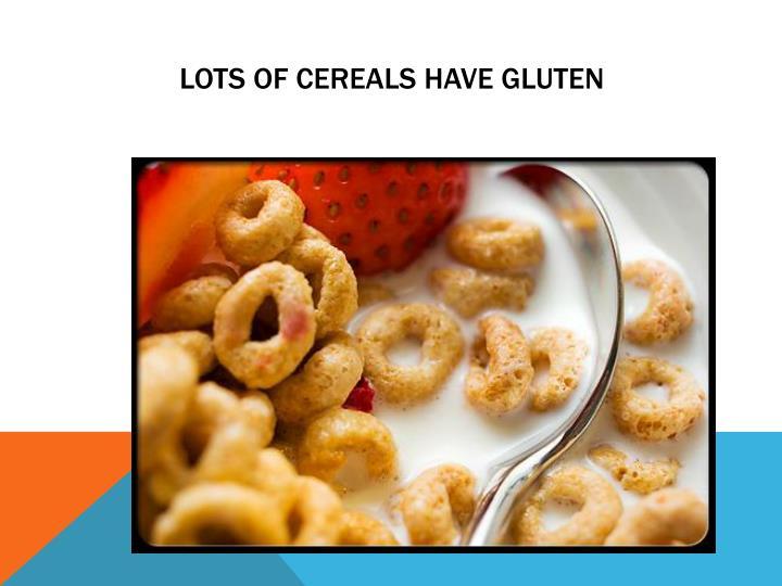Lots of Cereals Have Gluten
