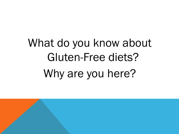 What do you know about Gluten-Free diets?