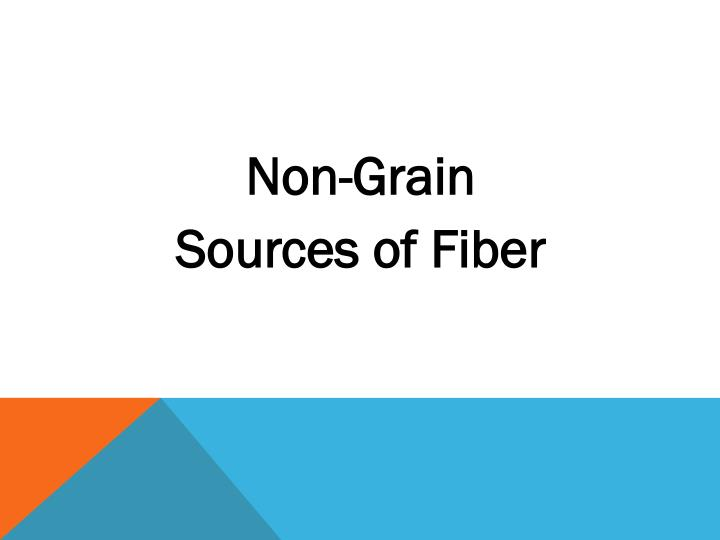 Non-Grain