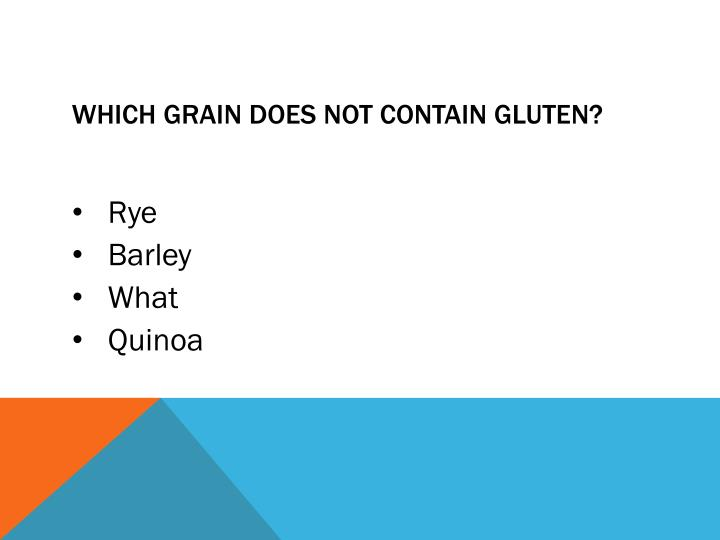 Which Grain does not contain gluten?