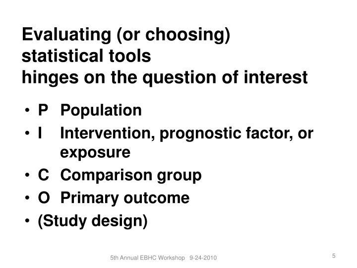 Evaluating (or choosing)