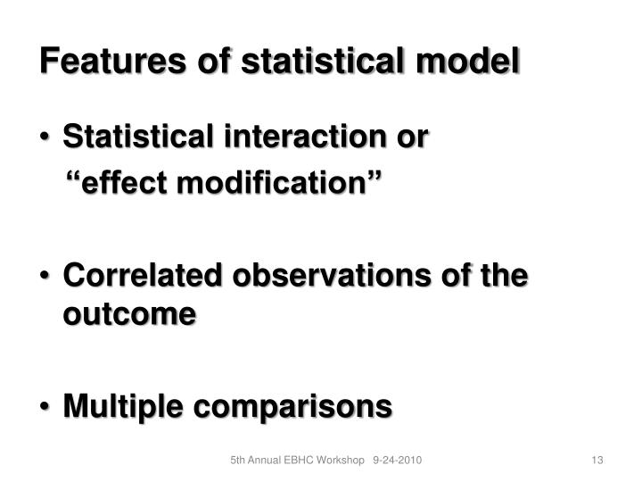 Features of statistical model