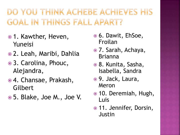 Do you think Achebe Achieves his goal In Things Fall Apart?