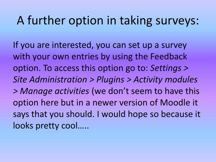 A further option in taking surveys: