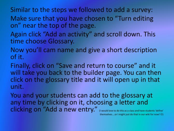 Similar to the steps we followed to add a survey: