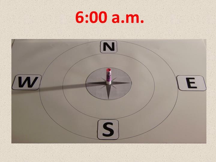 6:00 a.m.