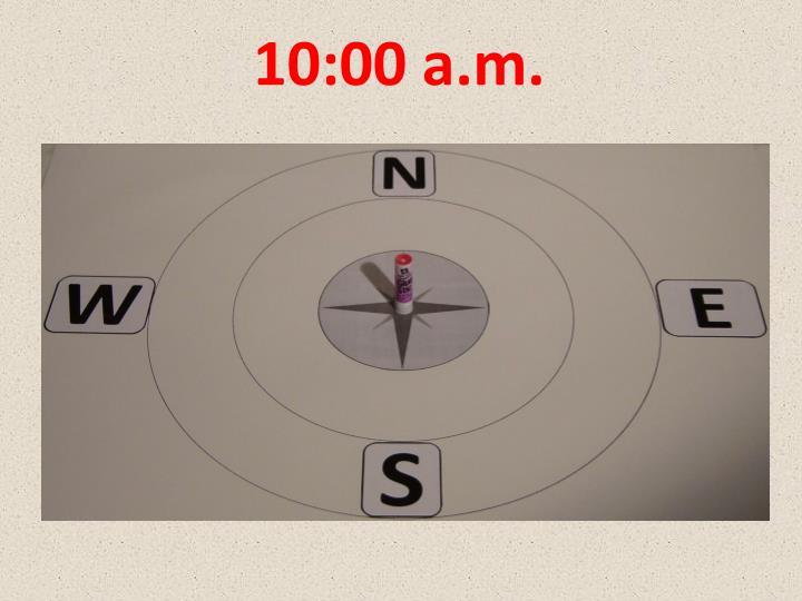10:00 a.m.