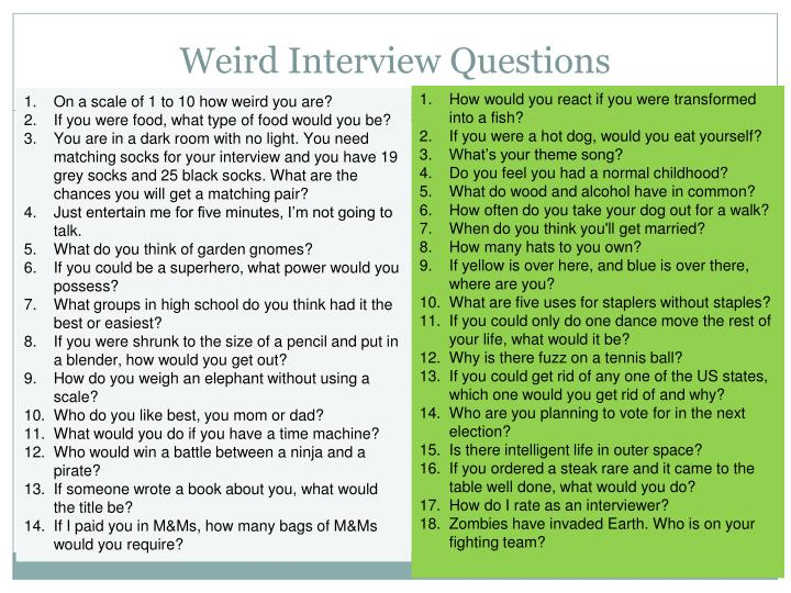 Weird Interview Questions