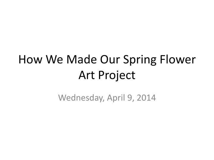 how we made our spring flower art project n.